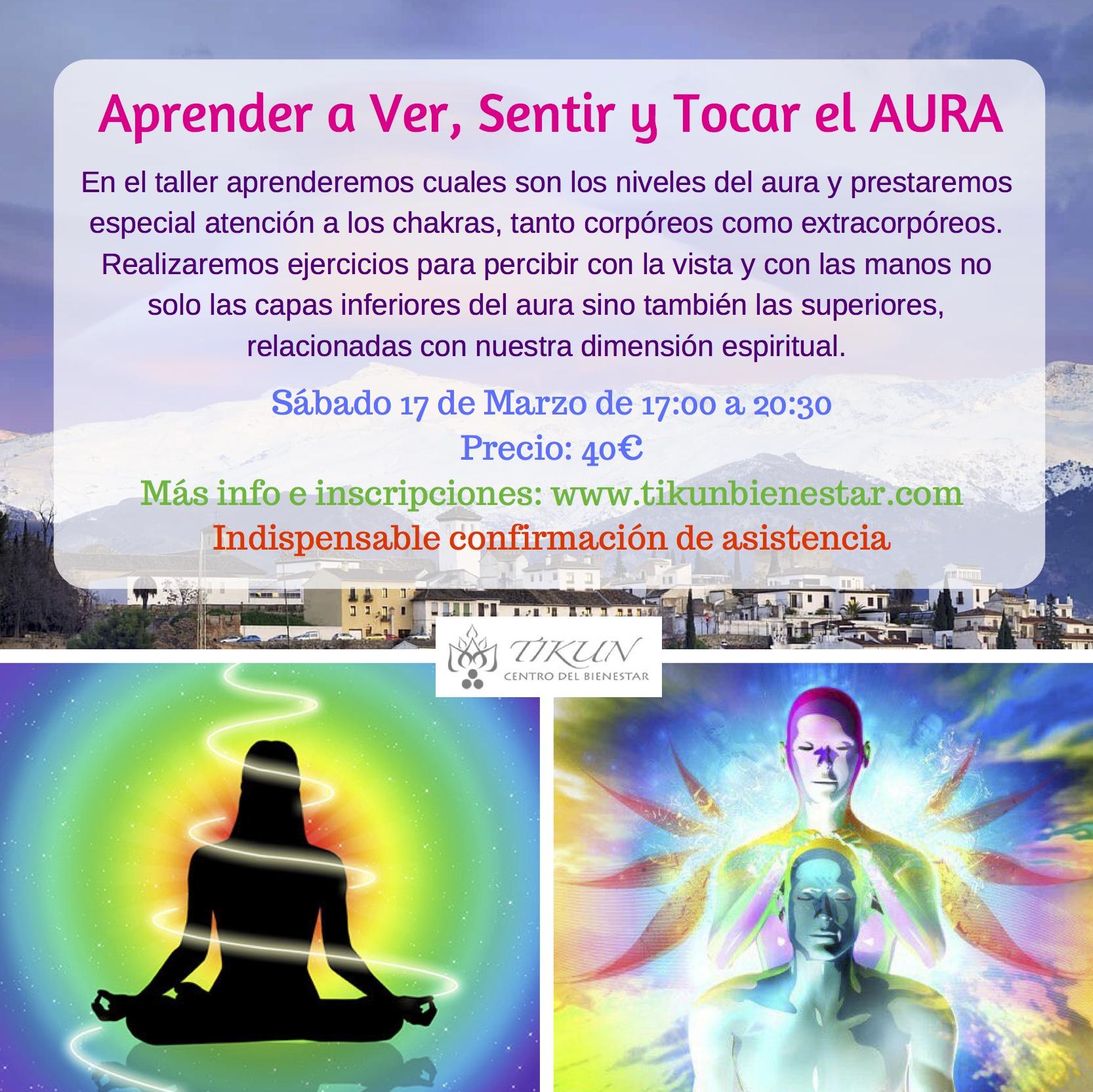 TALLER Aprende a Ver, Sentir y Tocar el Aura espiritualidad tikun centro del bienestar cullar vega granada
